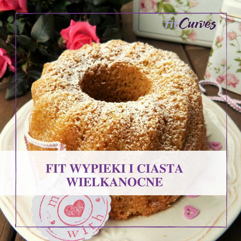 Fit Wypieki I Ciasta Wielkanocne Przepis Na Babke Sernik Snikers